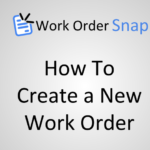 How To Create and Save a New Work Order