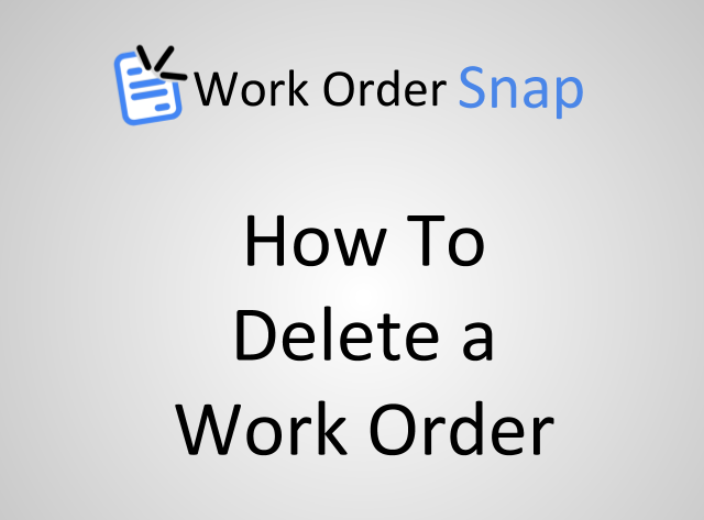 How to Remove or Delete a Work Order