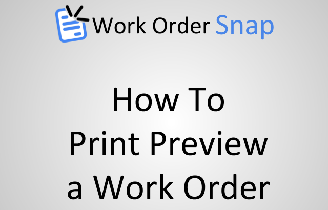 how to print preview work order
