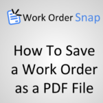 How to Save a Work Order as a PDF File